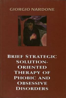 Brief Strategic Solution-oriented Therapy of Phobic and Obsessive Disorders av Giorgio Nardone (Innbundet)