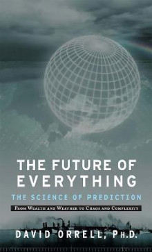 The Future of Everything av David Orrell (Heftet)