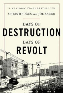 Days of Destruction, Days of Revolt av Chris Hedges og Joe Sacco (Heftet)