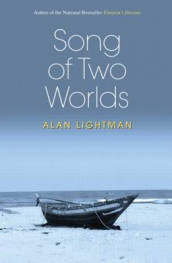 Song of Two Worlds av Alan Lightman (Innbundet)