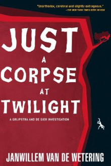 Just a corpse at twilight av Janwillem van de Wetering (Heftet)