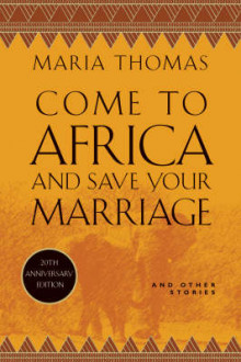 Come to Africa and Save Your Marriage av Maria Thomas (Heftet)