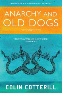 Anarchy and Old Dogs av Colin Cotterill (Heftet)