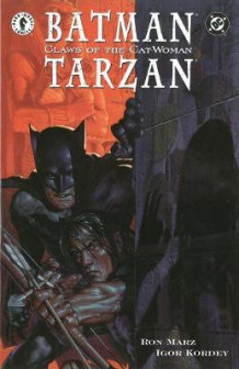 Batman/tarzan: Claws Of The Cat-woman av Ron Marz (Heftet)