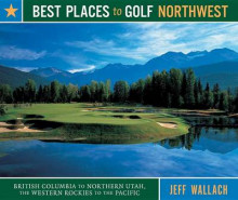 Best Places to Golf Northwest av Jeff Wallach (Heftet)