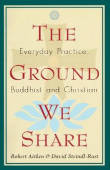 The Ground We Share av Robert Aitkin, Brother David Steindl-Rast og Robert. Aitken (Heftet)