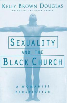 Sexuality and the Black Church av Kelly Brown Douglas, M. V. Kelly og Brown (Heftet)