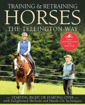 Training & Retraining Horses the Tellington Way av Linda Tellington-Jones (Heftet)