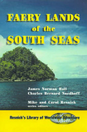 Faery Lands of the South Seas av James Norman Hall, Charles Bernard Nordhoff og Mike & Carol Resnick (Innbundet)