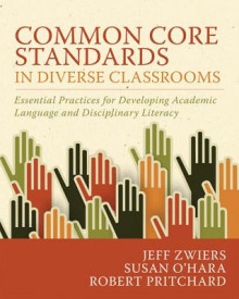 Common Core Standards in Diverse Classrooms av Jeff Zwiers, Susan O' Hara og Robert Pritchard (Heftet)