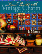 Small Quilts with Vintage Charm av Jo Morton (Heftet)