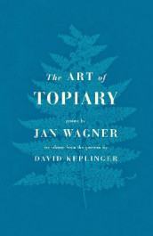 The Art of Topiary av Jan Wagner (Heftet)