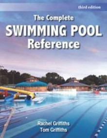 The Complete Swimming Pool Reference av Rachel Griffiths og Tom Griffiths (Heftet)