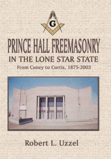 Prince Hall Freemasonry in the Lone Star State av Robert L Uzzel (Heftet)