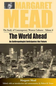 The World Ahead av Margaret Mead (Heftet)