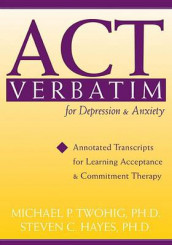 Act Verbatim for Depression and Anxiety av Steven C. Hayes og Michael P. Twohig (Heftet)