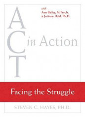 Act in Action av Steven C. Hayes (Lydbok-CD)