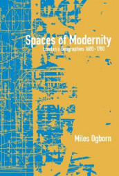 Spaces of Modernity av Miles Ogborn (Heftet)