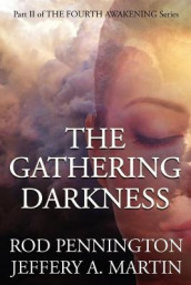 The Gathering Darkness (the Fourth Awakening Series) av Jeffery A Martin og Rod Pennington (Heftet)
