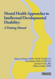 Mental Health Approaches to Intellectual / Developmental Disability av Daniel Baker, Melissa Cheplic, Robert J Fletcher og Juanita St Croix (Heftet)