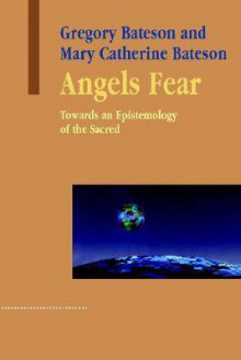Angels Fear av Gregory Bateson og Mary Catherine Bateson (Heftet)