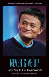 Omslag - Never Give Up: Jack Ma in His Own Words