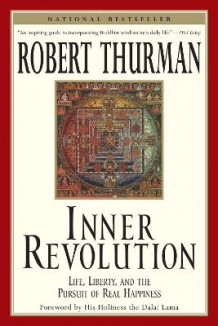 Inner Revolution: Life, Liberty and the Pursuit of Real Happiness av Robert Thurman (Heftet)
