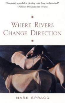 Where Rivers Change Direction av Mark Spragg (Heftet)