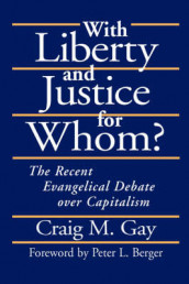With Liberty and Justice for Whom? av Peter L. Berger og Craig Gay (Innbundet)