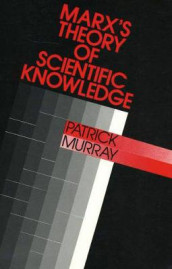 Marx's Theory Of Scientific Knowledge av PATRICK MURRAY (Heftet)