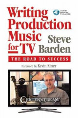 Omslag - BARDEN STEVE WRITING PRODUCTION MUSIC FOR TV BOOK/AUDIO ONLINE