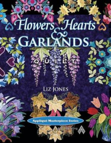 Flowers, Hearts and Garlands Quilt av Liz Jones og Gary Jones (Heftet)