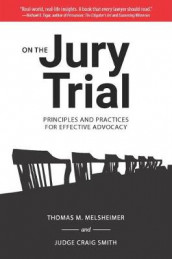 On the Jury Trial av Thomas M. Melsheimer og Craig Smith (Innbundet)