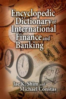 Encyclopedic Dictionary of International Finance and Banking av Dr. Jae K. Shim og Michael Constas (Innbundet)