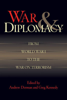 War and Diplomacy av Andrew M. Dorman og Professor Greg Kennedy (Innbundet)