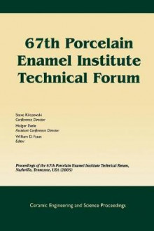 67th Porcelain Enamel Institute Technical Forum av Steve Kilczewski og Holger Evele (Heftet)
