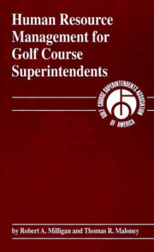 Human Resource Management for Golf Course Superintendents av Robert A. Milligan og Thomas R. Maloney (Innbundet)