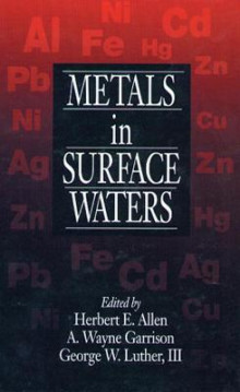 Metals in Surface Waters av Herbert E. Allen, George W. Luther og Wayne A. Garrison (Innbundet)