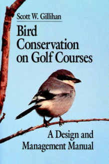 Bird Conservation on Golf Courses av S. W. Gillihan (Heftet)