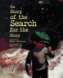 The Story of the Search for the Story av Bjorn Sortland og Lars Elling (Innbundet)