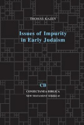 Issues of Impurity in Early Judaism av Thomas Kazen (Heftet)