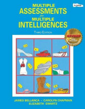Multiple Assessments for Multiple Intelligences av James A. Bellanca, Carolyn M. Chapman og Elizabeth Swartz (Heftet)