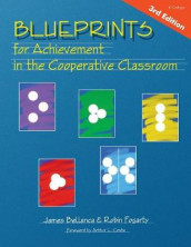 Blueprints for Achievement in the Cooperative Classroom av James A. Bellanca og Robin J. Fogarty (Heftet)