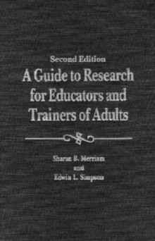A Guide to Research for Educators and Trainers of Adults av Sharan B. Merriam og Edwin L. Simpson (Innbundet)