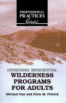 Designing Residential Wilderness Programs for Adults av Michael Day og Ellen M. Petrick (Innbundet)