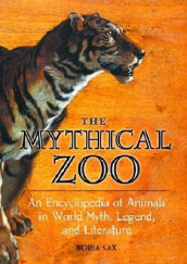 The Mythical Zoo av Boria Sax (Innbundet)
