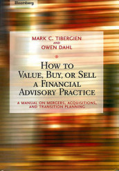 How to Value, Buy, or Sell a Financial Advisory Practice av Owen Dahl og Mark C. Tibergien (Innbundet)