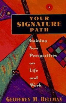 Your Signature Path av Geoffrey M. Bellman (Innbundet)