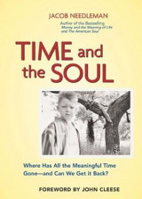 Omslag - Time and the Soul - Where Has All the Meaningful Time Gone - And Where Can We Get it Back?