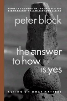 The Answer to How is Yes: Stop Looking for Help in All the Wrong Places av Peter Block (Heftet)